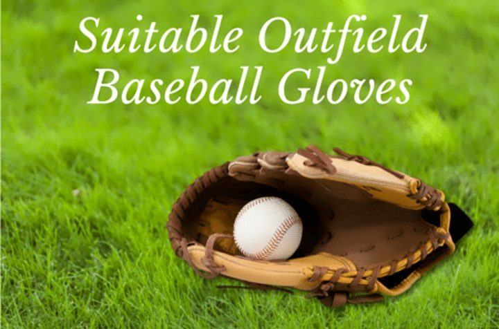 Suitable Outfield Baseball Gloves