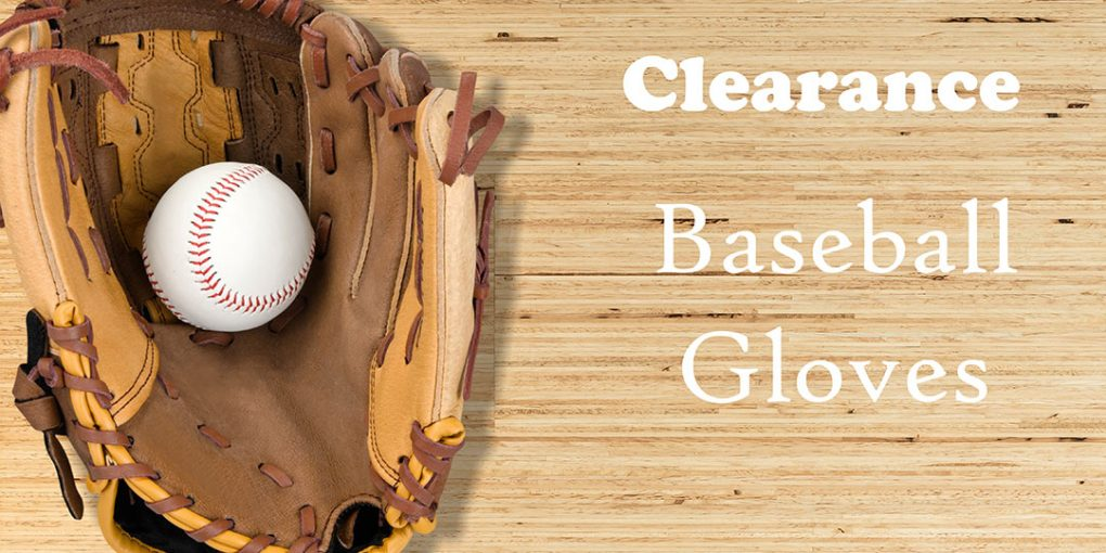 Clearance Baseball Gloves - Most Essential Baseball Equipment